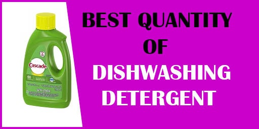 How Much Dishwasher Detergent to use