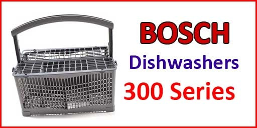 Bosch Dishwashers Review 300 Series