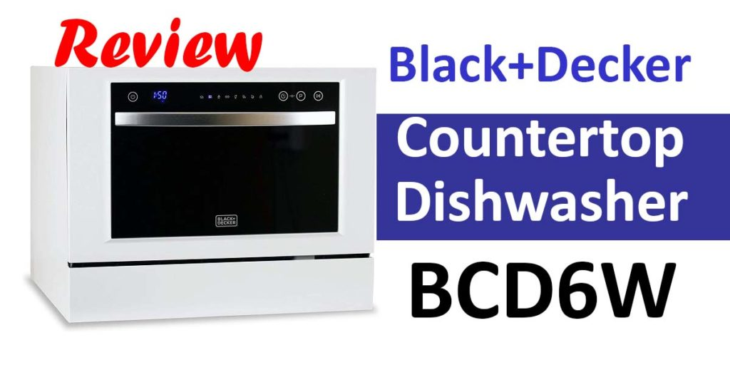 Black+Decker Compact Countertop Dishwasher BCD6W Review