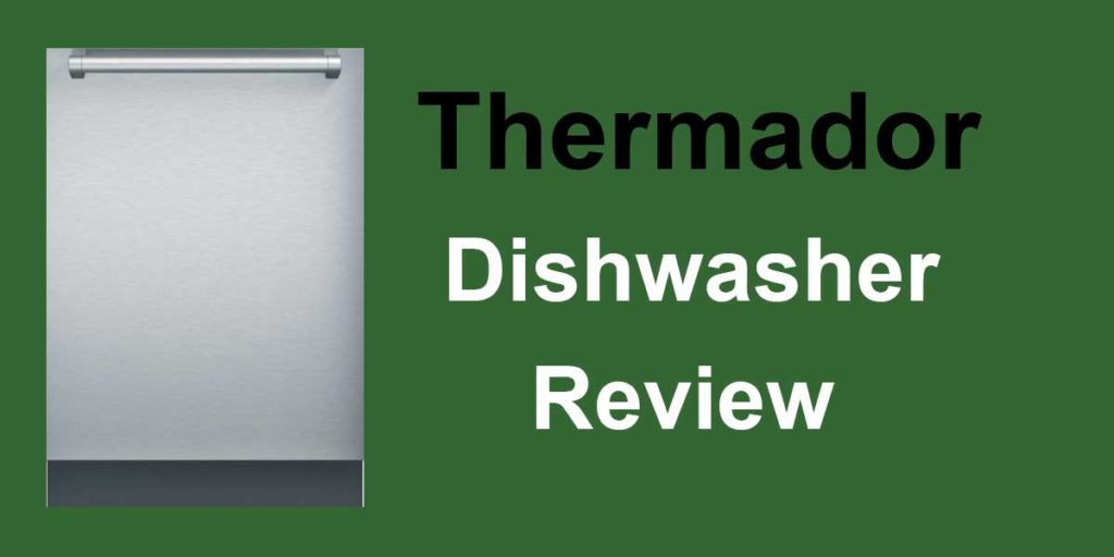 Thermador Dishwashers Review and Comparison
