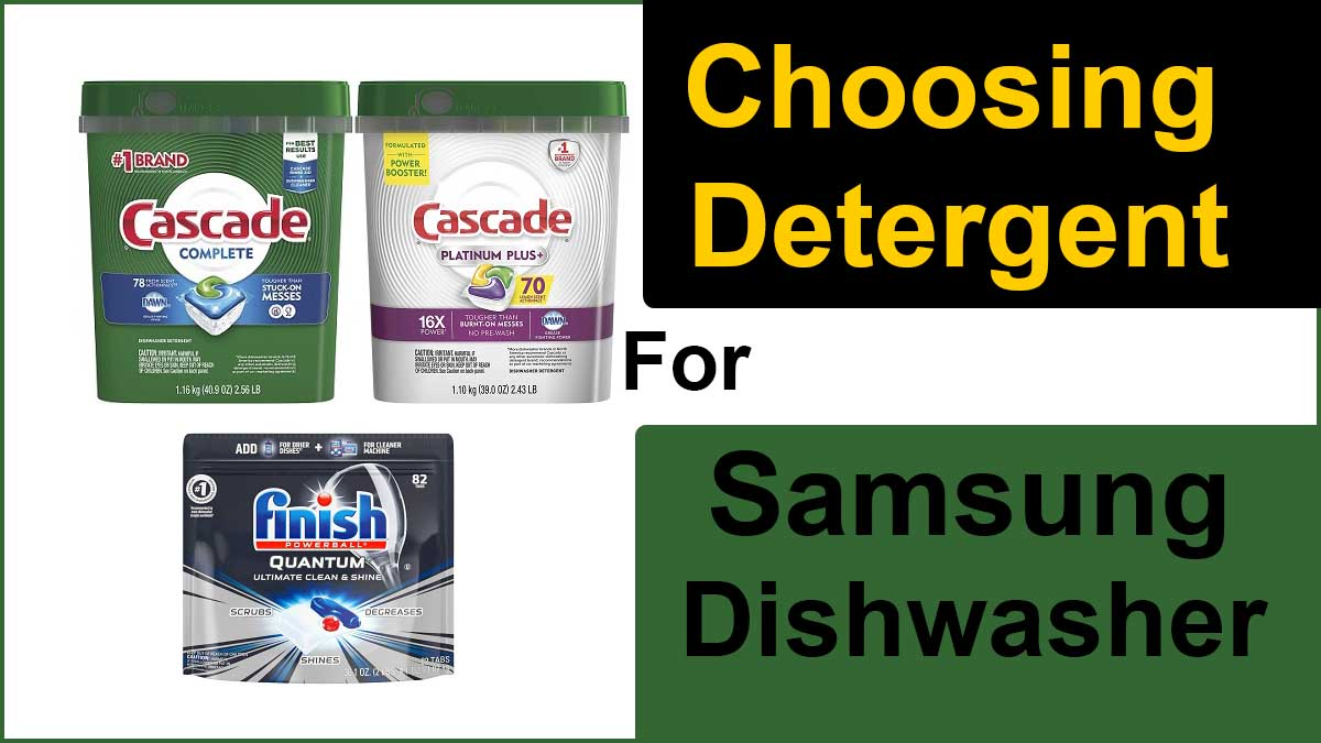 Choosing Best Detergent For Your Samsung Dishwasher Nooriguide