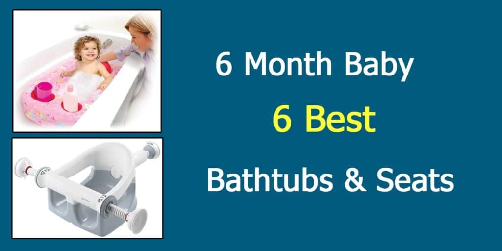 Best Baby Bathtubs & Bath Seats For 6 Month Old