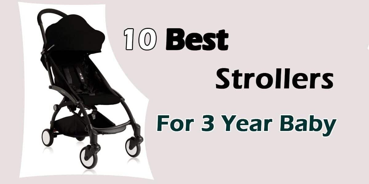10 Best Strollers For 3 Year Old